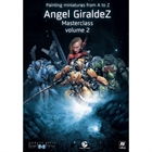 Painting Miniatures from A to Z - Ángel Giráldez Masterclass Vol. 2